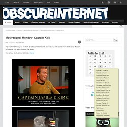 Motivational Monday: Captain Kirk | Obscure Internet
