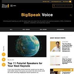 Top 11 Futurist Speakers for Your Next Keynote - BigSpeak Motivational Speakers Bureau: Keynote Speakers, Business Speakers and Celebrity Speakers