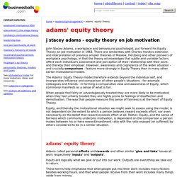 adams equity theory - workplace motivational theory - how individuals measure inputs and outcomes in relation to market norms and 'referents'