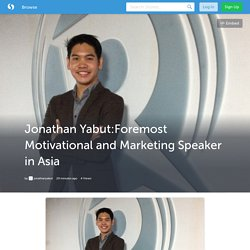 Jonathan Yabut:Foremost Motivational and Marketing Speaker in Asia
