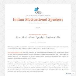 How Motivational Speakers Motivates Us – Indian Motivational Speakers