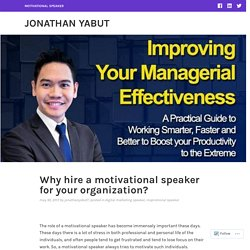 Why hire a motivational speaker for your organization? – Jonathan Yabut