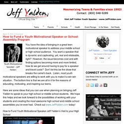 How to Fund a Youth Motivational Speaker or School Assembly Program - Jeff Yalden, Youth Motivational Speaker & Teen Coach