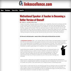 Motivational Speaker: A Teacher in Becoming a Better Version of Oneself