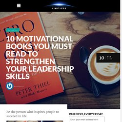10 Motivational Books You Must Read To Strengthen Your Leadership Skills