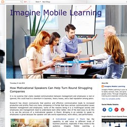 Imagine Mobile Learning: How Motivational Speakers Can Help Turn Round Struggling Companies