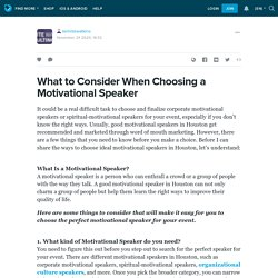What to Consider When Choosing a Motivational Speaker: termitewatkins — LiveJournal