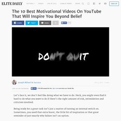 The 10 Best Motivational Videos On YouTube That Will Inspire You Beyond Belief