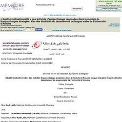 « Qualité motivationnelle » des activités d'apprentissage proposées dans le module de français langue étrangère: Cas des étudiants du département de langue arabe de l'université d'Annaba - Naouel Boubir Boustouane