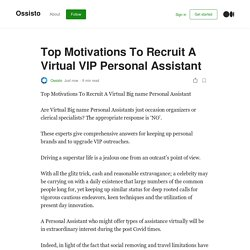 Top Motivations To Recruit A Virtual VIP Personal Assistant