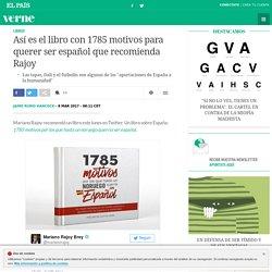 Así es el libro con 1785 motivos para querer ser español que recomienda Rajoy