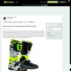 Motocross Boots Are a Cutting Edge Idea in Safety and Comfort