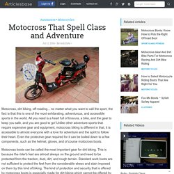 Motocross That Spell Class and Adventure