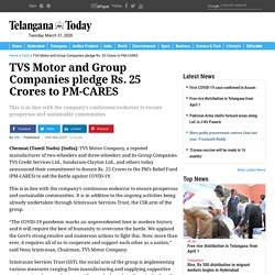 TVS Motor and Group Companies pledge Rs. 25 Crores to PM-CARES