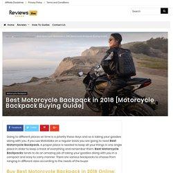 Best Motorcycle Backpack in 2018 [Motorcycle Backpack Buying Guide]