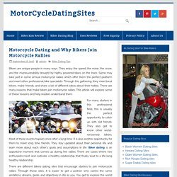 Motorcycle Dating and Why Bikers Join Motorcycle Rallies