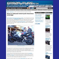 How to reduced motorcycle insurance coverage
