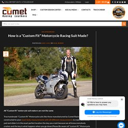 """How Is A """"Custom Fit"""" Motorcycle Racing Suit Made? - Custom Leather Motorcycle Racing Jackets & Drag Suits"""