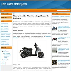 What to Consider When Choosing a Motorcycle Dealership