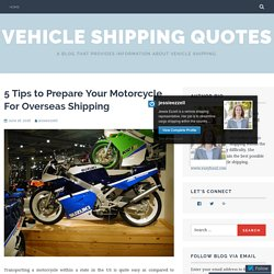 5 Tips to Prepare Your Motorcycle For Overseas Shipping – Vehicle Shipping Quotes