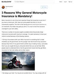 3 Reasons Why General Motorcycle Insurance is Mandatory!