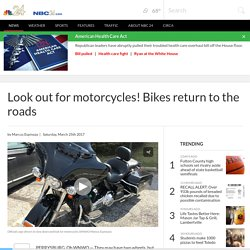 Look out for motorcycles! Bikes return to the roads