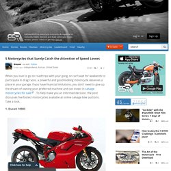 5 Motorcycles That Surely Catch The Attention Of Speed Lovers - EatSleepRIDE