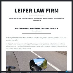 Motorcyclist Killed After Crash with Truck – Leifer Law Firm