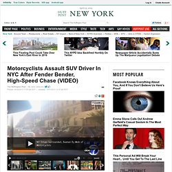 Motorcyclists Assault SUV Driver In NYC After Fender Bender, High-Speed Chase