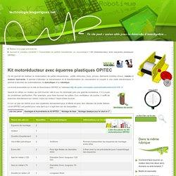 Kit motoréducteur avec équerres plastiques OPITEC - technologie.lesgarrigues.net