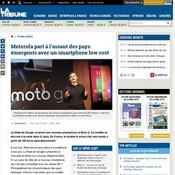 Motorola part à l'assaut des pays émergents avec un smartphone low cost