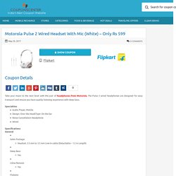 Motorola Pulse 2 Wired Headset With Mic (White) - Only Rs 599 Couponscenter