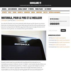 Motorola, pour le pire et le meilleur