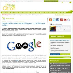 Google rachète Motorola Mobility pour 12,5 Milliards de dollars