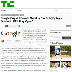 "Google Buys Motorola Mobility For $12.5B, Says ""Android Will Stay Open"""