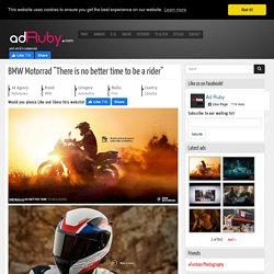 """BMW Motorrad """"There is no better time to be a rider"""""""
