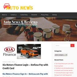 Kia Motors Finance Login – Kmfusa Pay with Credit Card