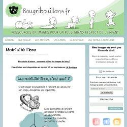 Motricité libre - Bougribouillons
