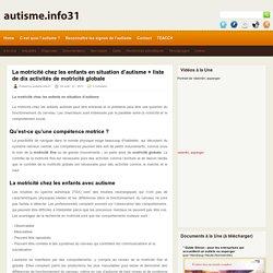 autisme.info31 » Blog Archive » La motricité chez les enfants en situation d'autisme + liste de dix activités de motricité globale