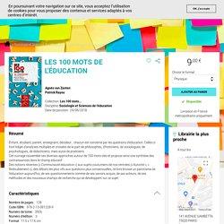Les 100 mots de l'éducation - Agnès van Zanten