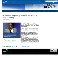 Motsoaledi angered by patients' death due to load shedding:Friday 19 June 2015