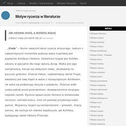 Motyw rycerza w literaturze - klp.pl