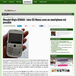 Mouahé Régis KONAN : faire 05 Moocs avec un smartphone est possible