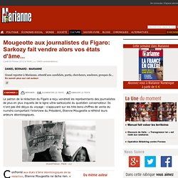 Mougeotte aux journalistes du Figaro: Sarkozy fait vendre alors vos états d'âme...