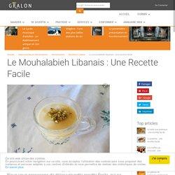 Le mouhalabieh libanais : une recette facile
