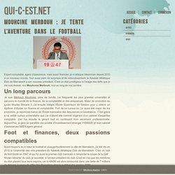 Mouhcine Merbouh : je tente l'aventure dans le football - qui-c-est.net