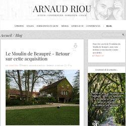 Le Moulin de Beaupré - Arnaud Riou - La Voie de l'ACTE