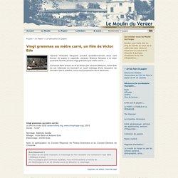 Moulin du Verger - Vingt grammes au mètre carré, un film de Victor Ede