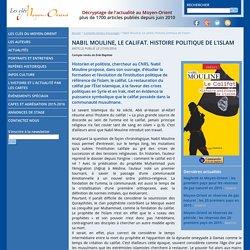 Nabil Mouline, Le califat. Histoire politique de l'islam