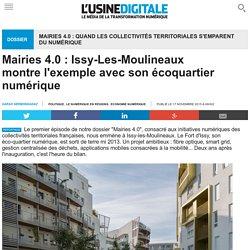Mairies 4.0 : Issy-Les-Moulineaux montre l'exemple avec son écoquartier numérique